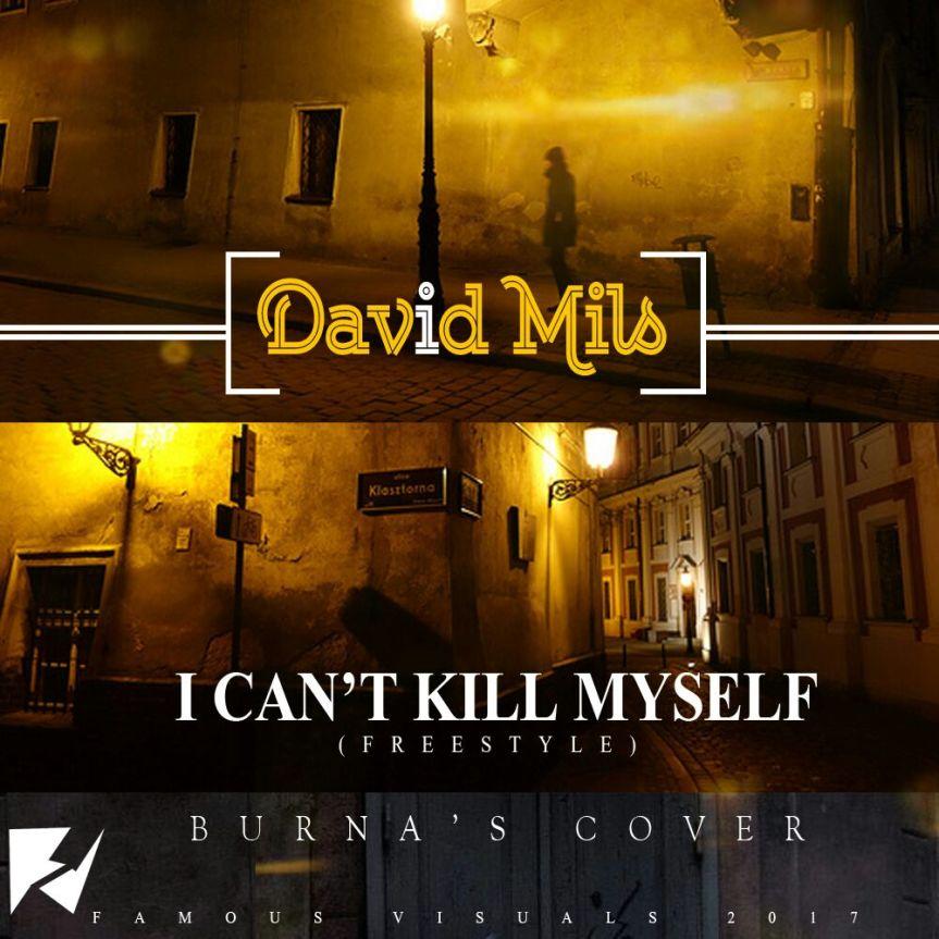 David Mils – I Can't Kill Myself | http://bit.ly/2j3CuUM | @david_mils | #UberTalksMusic |#BKODB