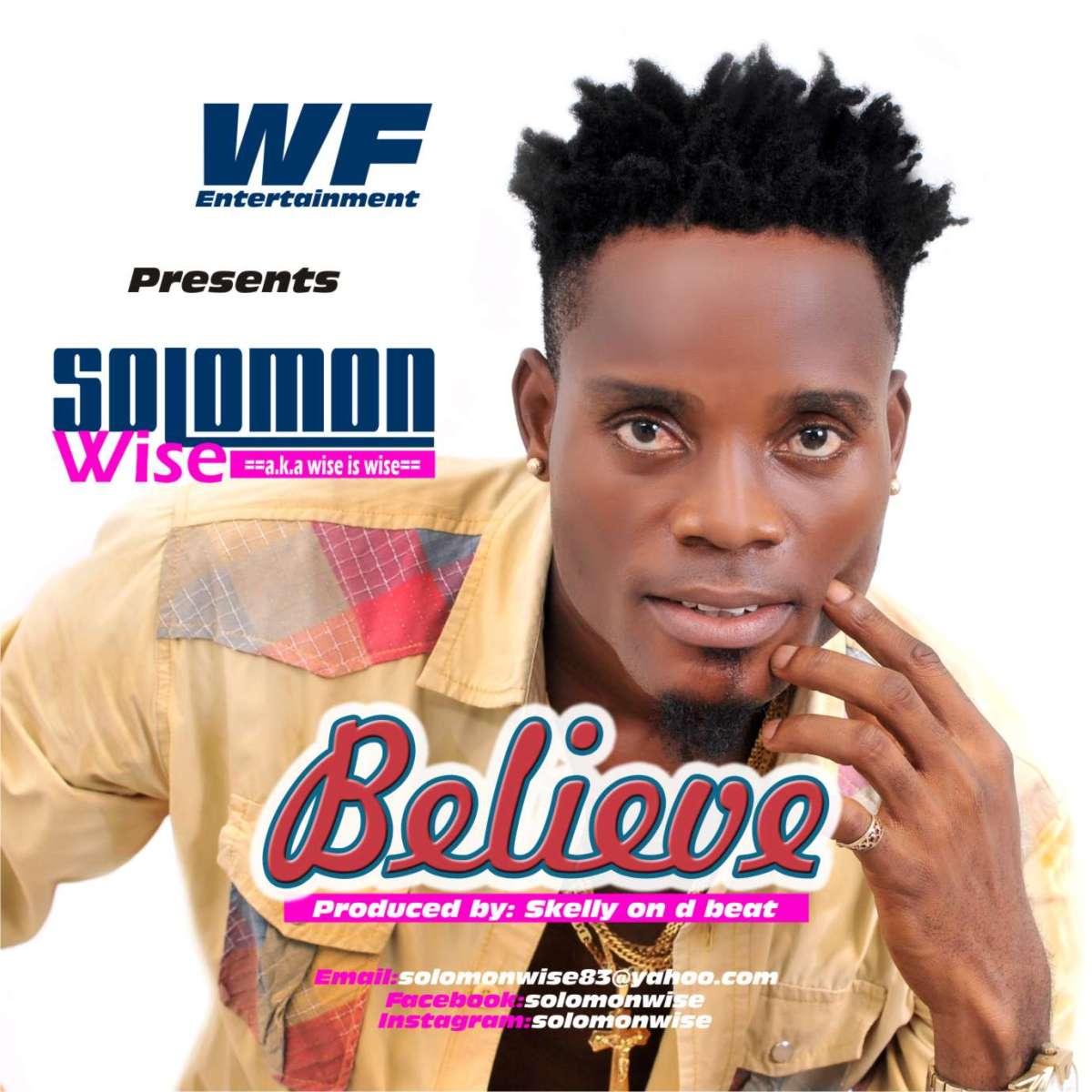 SolomonWise - Believe | @KINGKOKOTY12 | http://bit.ly/2iBSsSp | #UberTalksMusic