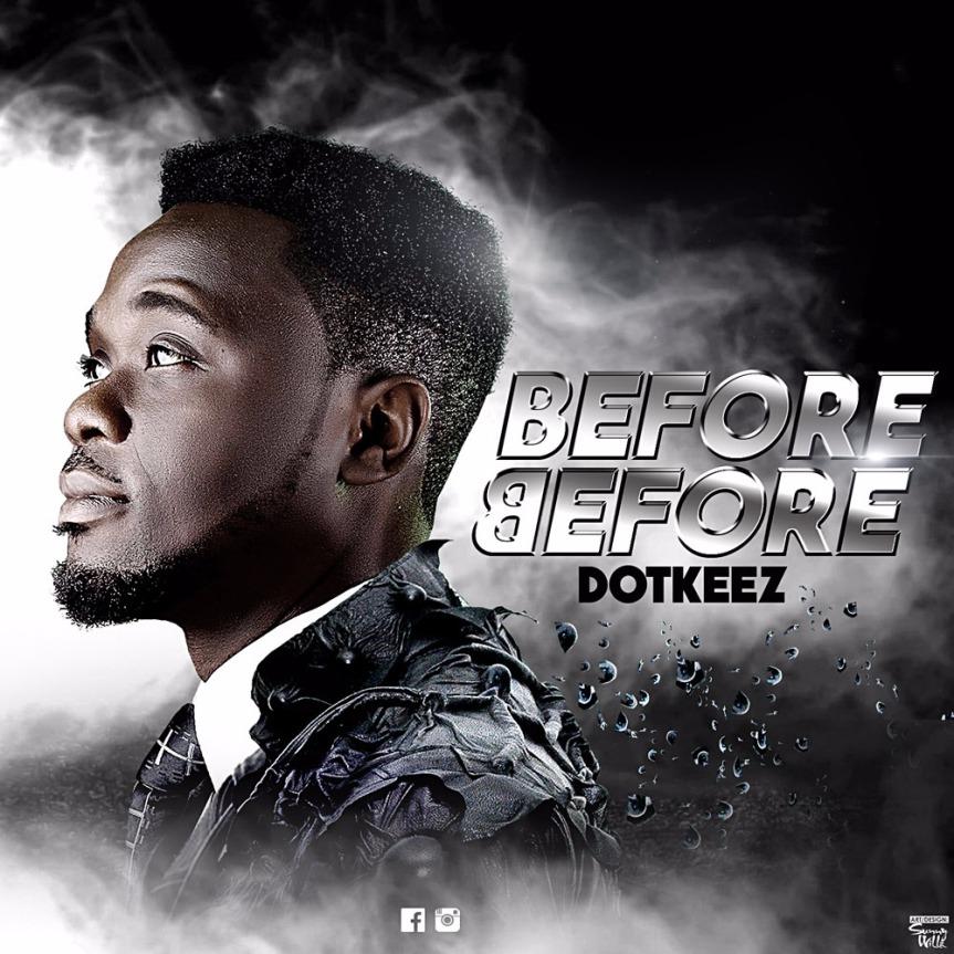 Dotkeez – Before Before | http://bit.ly/2vxM9oT | @dotkeez | #UberTalksMusic | #DotkeezBeforeBefore