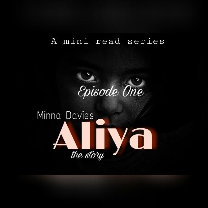 S1/E1: ALIYA (The Story) By MinnaDavies