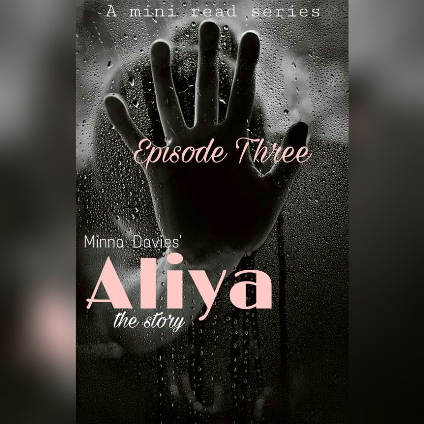 New S1/E3: ALIYA The Story By Minna Davies (Episode 3)