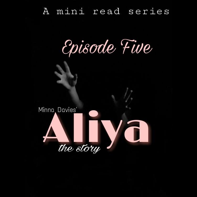 S1/E5: ALIYA (The Story) By Minna Davies – Mini ReadSeries