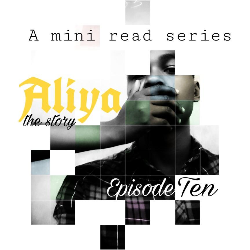 S1/E10: Aliya The Story By MinnaDavies