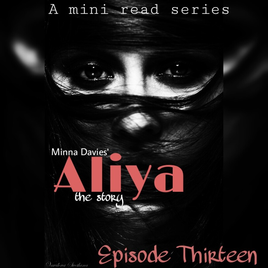 S1/E13: Aliya The Story By Minna Davies