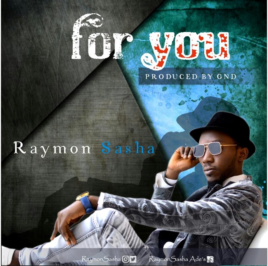 Raymon Sasha – For You | http://bit.ly/2EEeka2 | @RaymonSasha |#UberTalksMusic
