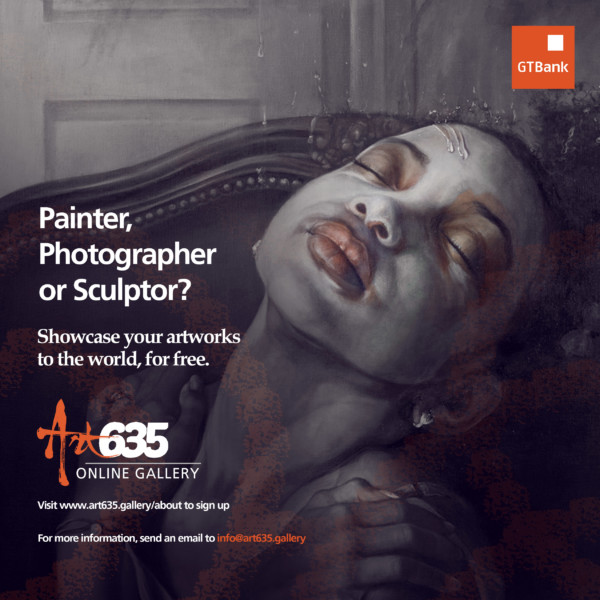 Are you an Artist, Painter or Sculptor? GTBank's Art635 Gallery is giving you an Opportunity to Showcase yourArtworks
