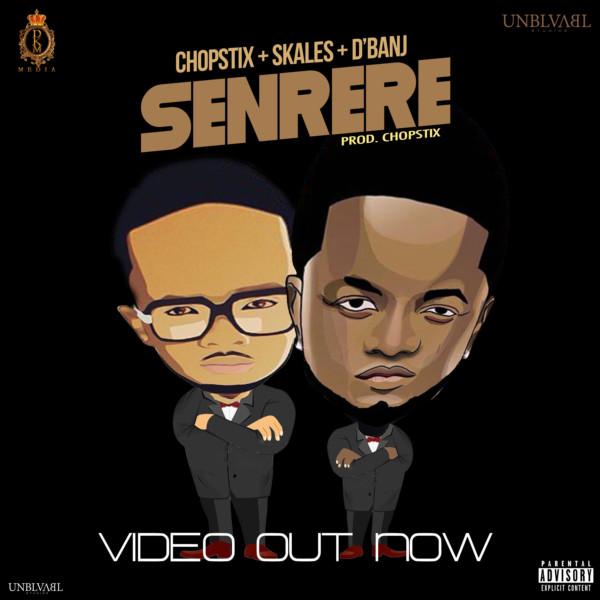 New Video: Chopstix x Skales x D'Banj – Senrere  #UberTalksMusic